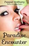 Paradise Encounter - Pepper Anthony
