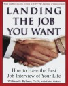 Landing the Job You Want: How to Have the Best Job Interview of Your Life - William C. Byham