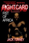 FIST OF AFRICA (FIGHT CARD MMA) - Jack Tunney, Balogun Ojetade, Paul Bishop
