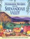 Mennonite Recipes from the Shenandoah Valley [With 8 Color Plates] - Phyllis Pellman Good