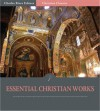 The Essential Christian Works: The Writings of Calvin, Luther, Spurgeon, Bunyan, Murray, and Edwards (Illustrated) - Jonathan Edwards, John Bunyan, Andrew Murray, Charles H. Spurgeon, Martin Luther, John Calvin, Charles River Editors