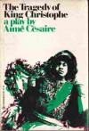 The Tragedy Of King Christophe: A Play - Aimé Césaire, Ralph Manheim