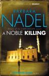 A Noble Killing (Inspector Ikmen Mysteries) - Barbara Nadel