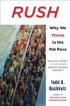 Rush: Why We Thrive in the Rat Race - Todd G. Buchholz