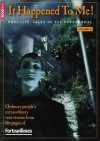Fortean Times: It Happened To Me! Volume 5 - David Sutton