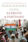 Patriots and Partisans - Ramachandra Guha