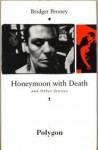 Honeymoon with Death - Bridget Penney