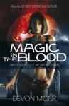 Magic in the Blood - Devon Monk