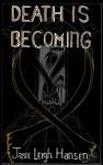 Death Is Becoming - Free ebook - Jamie Leigh Hansen