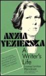Anzia Yezierska: A Writer's Life - Louise Levitas Henriksen