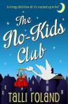 The No-Kids Club - Talli Roland