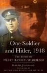 One Soldier and Hitler, 1918: The Story of Henry Tandey - David Johnson