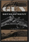 The Gun and its Development - William Wellington Greener