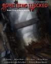 Something Wicked #14 (October2011) (Something Wicked SF & Horror Magazine) - William Mitchell, A.A. Garrison, Mark Sykes, Michael Hodges, Davin Ireland, Joe Vaz, Vianne Venter