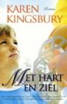 Met hart en ziel - Karen Kingsbury, Lia van Aken