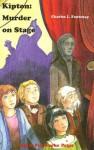 Kipton : Murder on Stage : The Kipton Chronicle (Book 5) (Kipton Chronicles) - Charles L. Fontenay