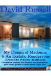 My Dream of Madonna & An Ecstatic Rendezvous - David Russell