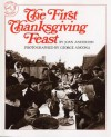 The First Thanksgiving Feast - Joan Wilkins Anderson, George Ancona