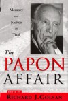 The Papon Affair: Memory and Justice on Trial - Richard Golsan, Lucy B. Golsan