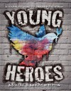 Young Heroes - A Learner's Guide to Changing the World - Abolish Slavery Edition - Kurt Hoffman
