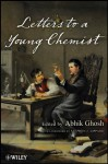 Letters to a Young Chemist - Abhik Ghosh, Stephen J. Lippard