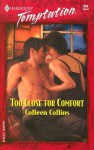 Too Close for Comfort - Colleen Collins