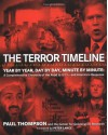 The Terror Timeline: Year by Year, Day by Day, Minute by Minute: A Comprehensive Chronicle of the Road to 9/11--and America's Response - Paul Thompson, Center for Cooperative Research