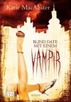 Blind Date mit einem Vampir - Katie MacAlister, Antje Görnig