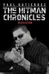 The Hitman Chronicles: Revelation - Paul Gutierrez