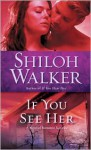 If You See Her - Shiloh Walker