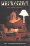 Further Letters of Mrs. Gaskell - Elizabeth Gaskell, John Chapple, Alan Shelston