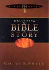 Unlocking the Bible Story: Old Testament Study Guide 1 - Colin S. Smith