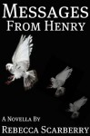 Messages From Henry - Rebecca Scarberry, Jeff Bennington