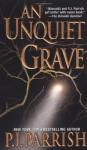 An Unquiet Grave - P.J. Parrish