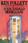 O Escândalo Modigliani - A.B. Pinheiro de Lemos, Ken Follett