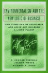Environmentalism and the New Logic of Business: How Firms Can Be Profitable and Leave Our Children a Living Planet - R. Edward Freeman, Jessica Pierce, Richard Dodd