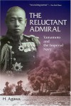 The Reluctant Admiral: Yamamoto and the Imperial Navy - Hiroyuki Agawa, John Bester
