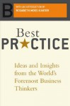 Best Practice: Ideas And Insights From The World's Foremost Business Thinkers - Tom Brown Jr., Robert Heller