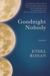 Goodnight Nobody - Ethel Rohan