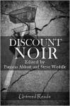 Discount Noir - Patricia Abbott, Steve Weddle, Jack Bates, Bill Crider