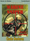 Marine Sniper: 93 Confirmed Kills (MP3 Book) - Charles Henderson, Kevin Foley