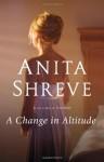 A Change in Altitude: A Novel - Anita Shreve
