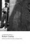 The Selected Letters of Robert Creeley - Robert Creeley, Rod Smith, Peter Baker, Kaplan Harris