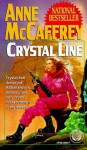 Crystal Line (The Crystal Singer Books) - Anne McCaffrey