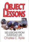 Object Lessons: 100 Lessons from Everyday Life - Charles C. Ryrie