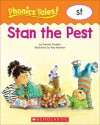 Stan the Pest (Phonics Tales! ST) - Pamela Chanko, Amy Wummer
