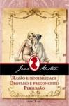 Razão e Sensibilidade; Orgulho e Preconceito; Persuasão - Roberto Leal Ferreira, Jane Austen