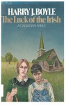 The Luck Of The Irish: A Canadian Fable - Harry J. Boyle
