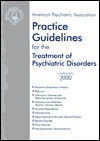 Practice Guidelines for the Treatment of Psychiatric Disorders - American Psychiatric Association