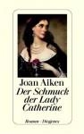 Der Schmuck der Lady Catherine - Joan Aiken, Renate Orth-Guttmann